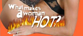 What makes a woman hot?